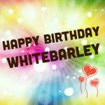 Happy Birthday WhiteBarley…