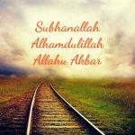 Subhanallah Alhamdulillah AllahuAkbar